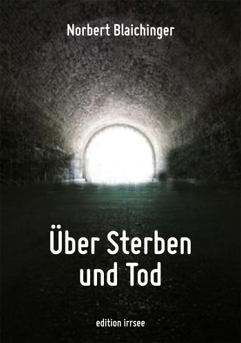 Norbert Blaichinger: Über Sterben und Tod